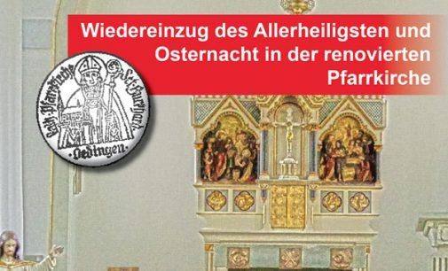 Oedinger Pfarrkirche in neuem Glanz – Wiedereinzug des Allerheiligsten und Osternacht am Samstag 15. April um 20:30 Uhr